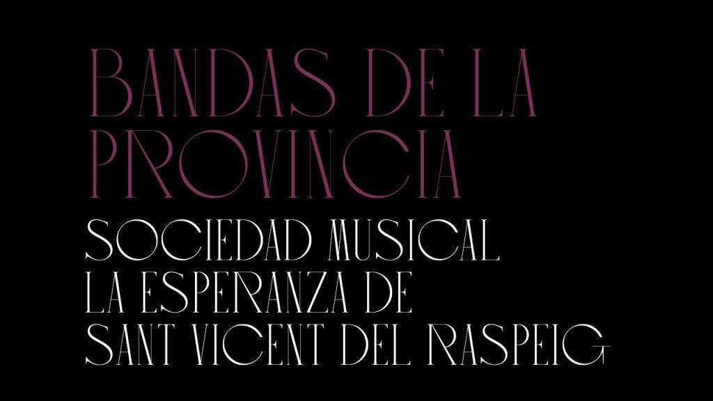 VIII CICLO DE LAS BANDAS DE LA PROVINCIA EN EL ADDA. SOCIEDAD MUSICAL LA ESPERANZA DE SANT VICENT DEL RASPEIG